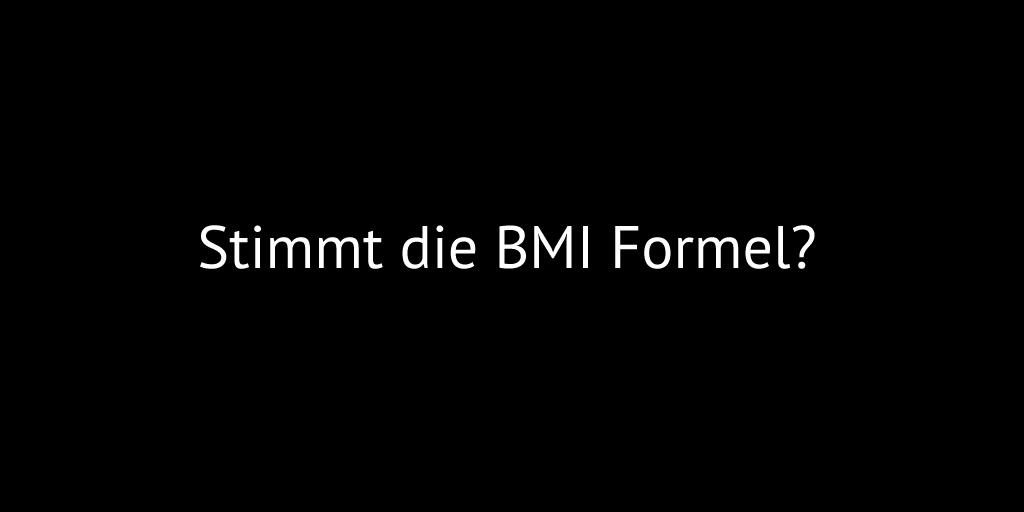 Stimmt die BMI Formel?